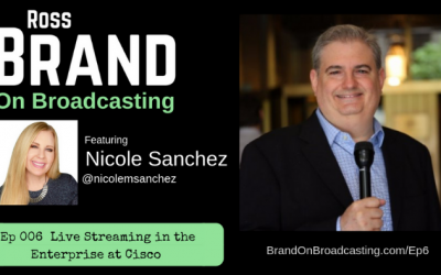 Pioneering Live Streaming in the Enterprise with Nicole Sanchez (Ep 006)