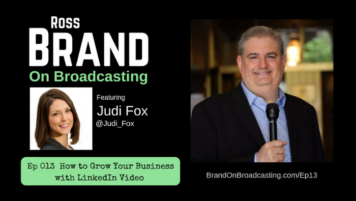 How to Grow Your Business Using LinkedIn Video with Judi Fox (Ep 013)