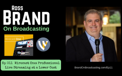 Wirecast One: Professional Live Streaming at a Lower Cost (Ep 011)
