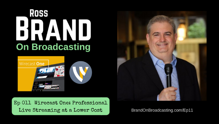 Wirecast One Ross Brand on Broadcasting