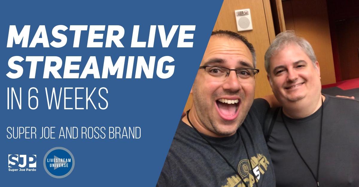 Master Livestreaming in 6 Weeks Joe Pardo Ross Brand